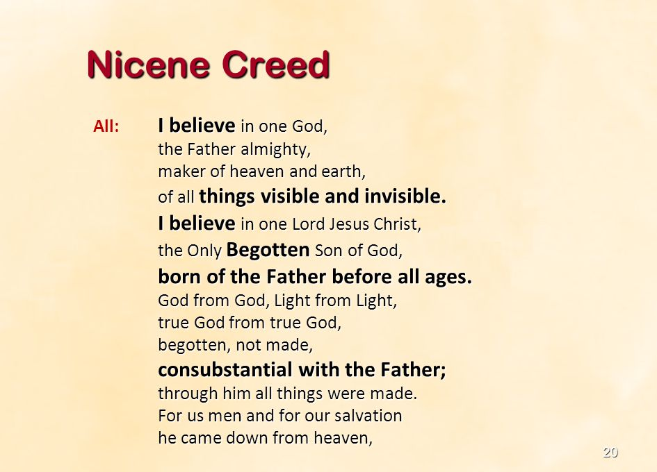 Nicene Creed All: I believe in one God, the Father almighty,