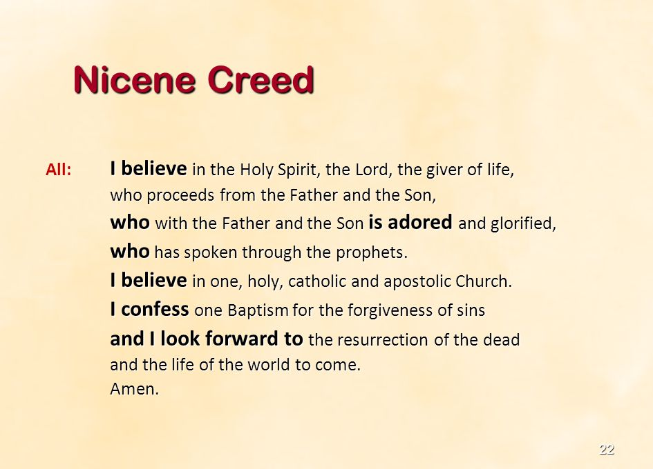 Nicene Creed All: I believe in the Holy Spirit, the Lord, the giver of life, who proceeds from the Father and the Son,