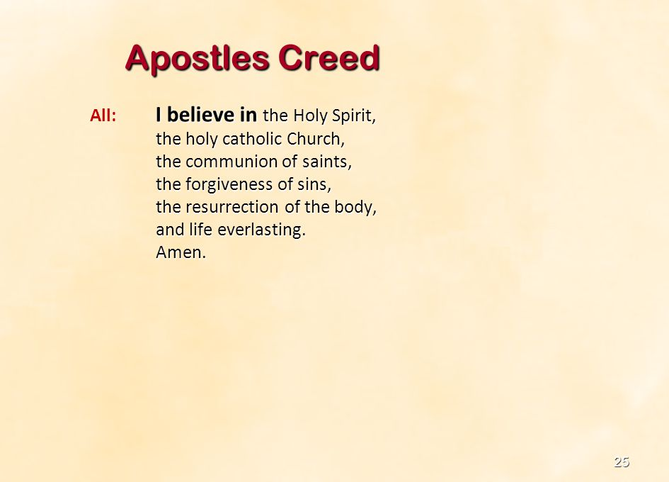 Apostles Creed All: I believe in the Holy Spirit,