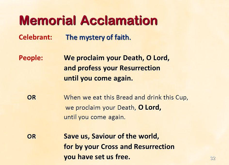 Memorial Acclamation Celebrant: The mystery of faith.