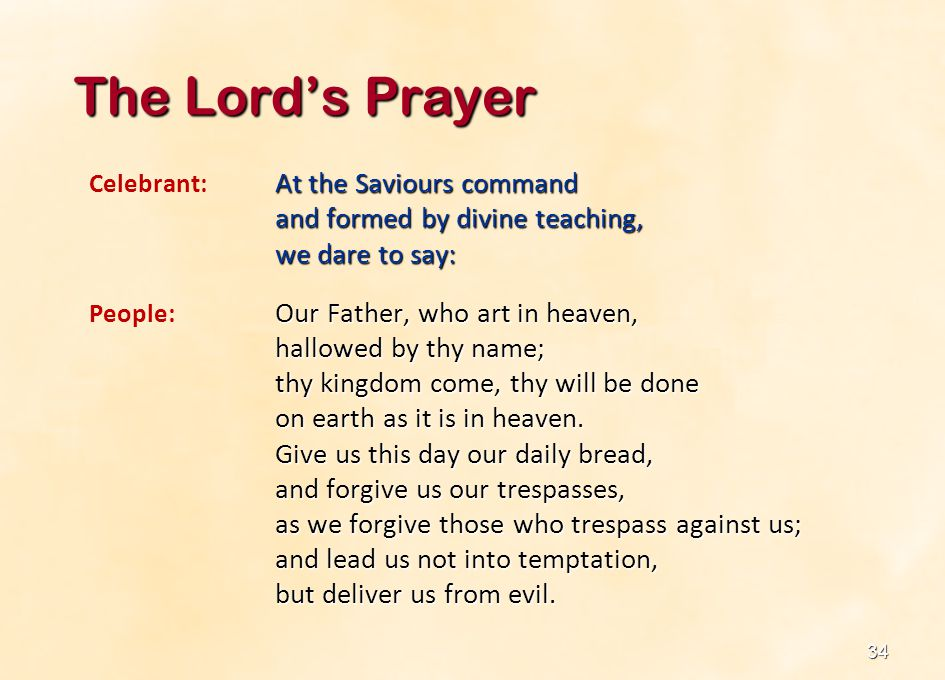 The Lord's Prayer and formed by divine teaching, we dare to say: