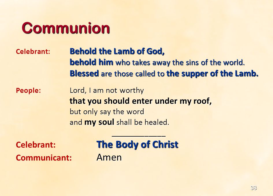 Communion behold him who takes away the sins of the world.