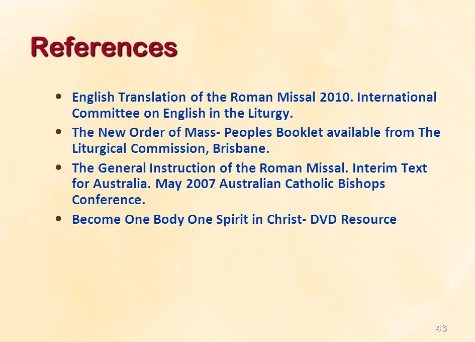 References English Translation of the Roman Missal 2010. International Committee on English in the Liturgy.