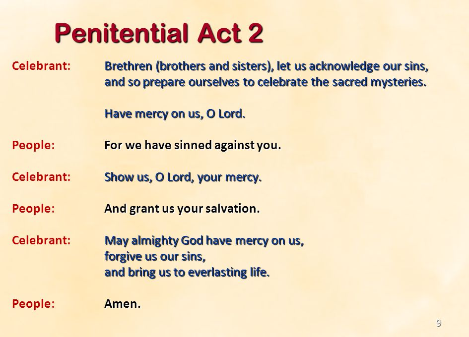 Penitential Act 2 Celebrant: Brethren (brothers and sisters), let us acknowledge our sins,