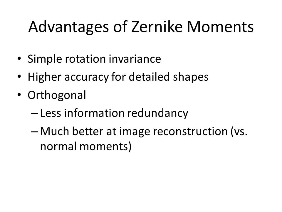 Advantages of Zernike Moments