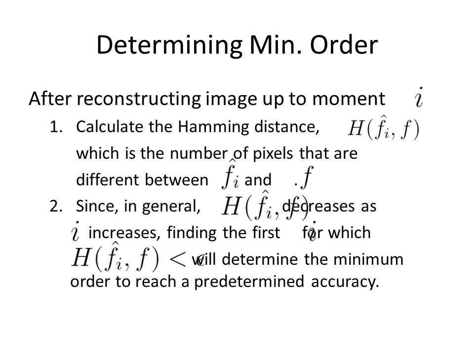 Determining Min. Order After reconstructing image up to moment