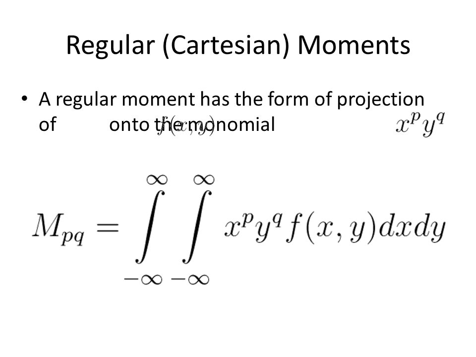 Regular (Cartesian) Moments