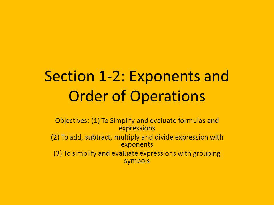 Section 1-2: Exponents and Order of Operations