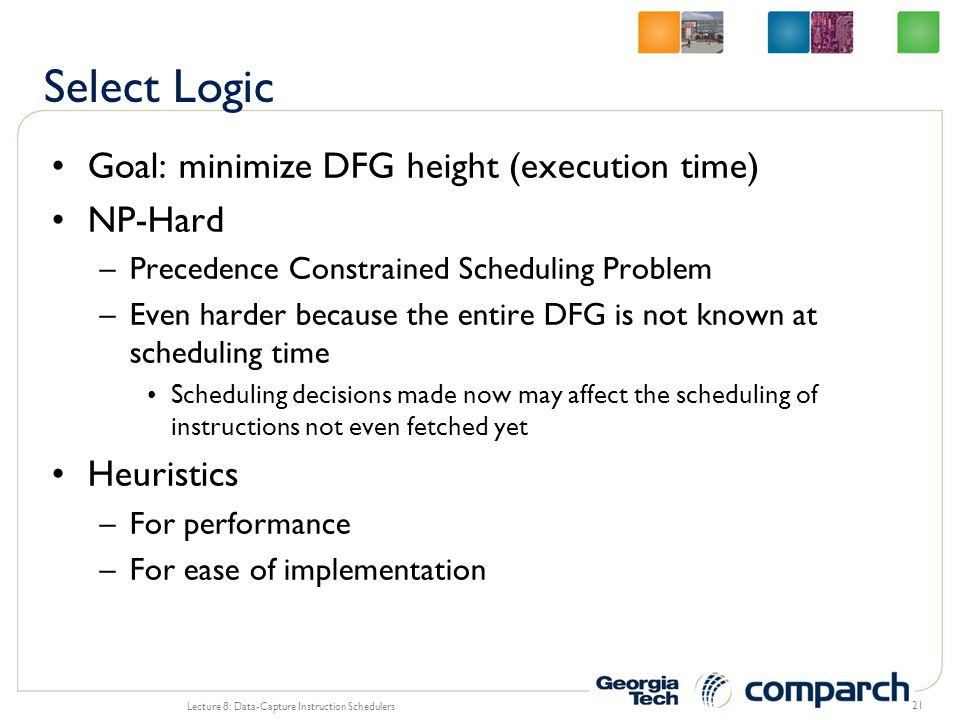 Select Logic Goal: minimize DFG height (execution time) NP-Hard