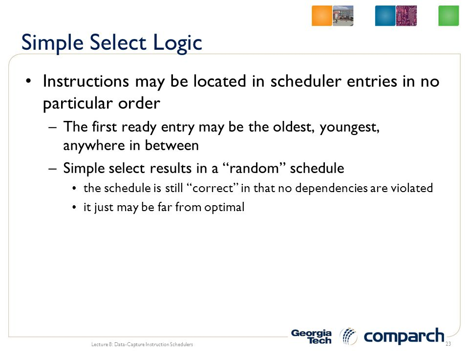 Simple Select Logic Instructions may be located in scheduler entries in no particular order.