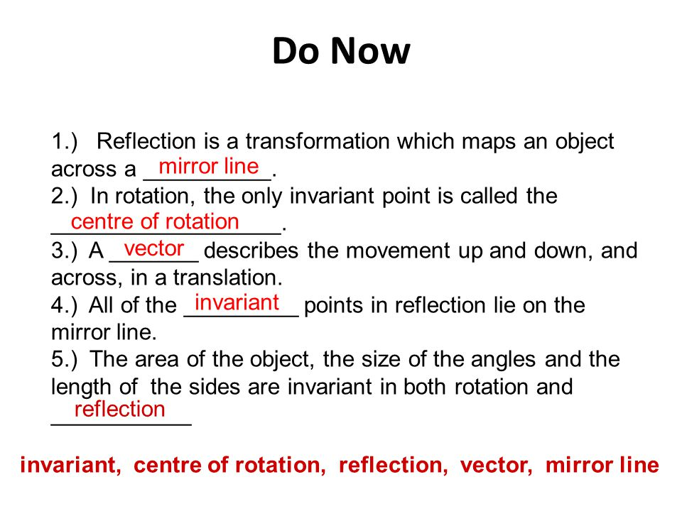 Do Now 1.) Reflection is a transformation which maps an object across a __________.