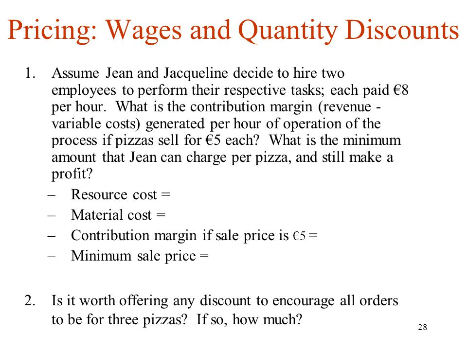 Pricing: Wages and Quantity Discounts
