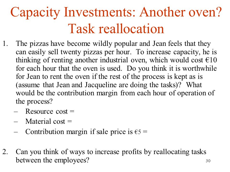 Capacity Investments: Another oven Task reallocation