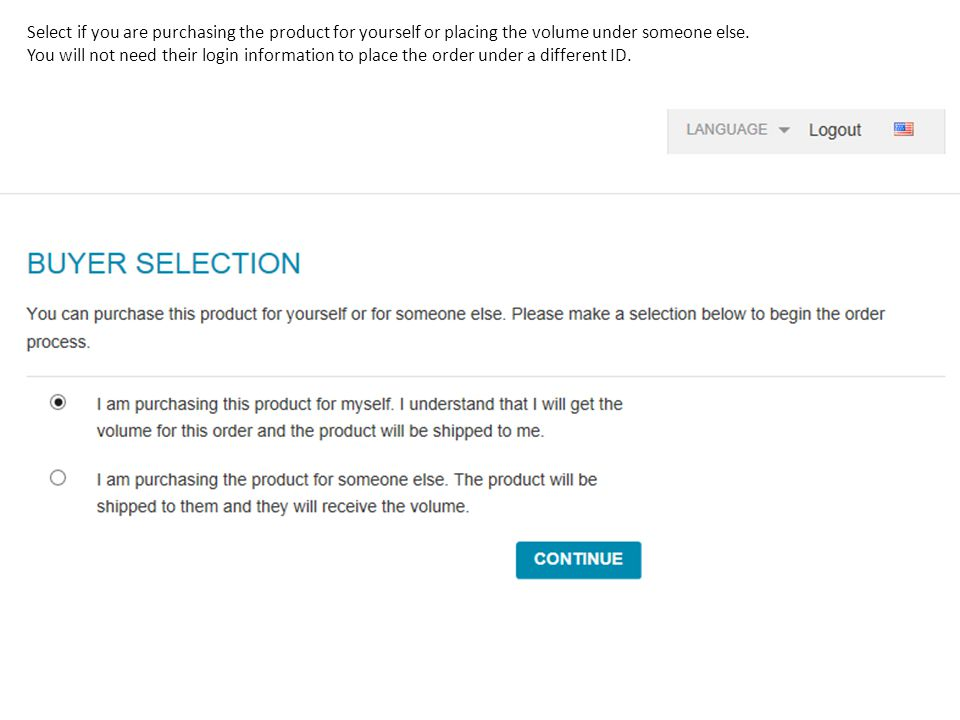 Select if you are purchasing the product for yourself or placing the volume under someone else.