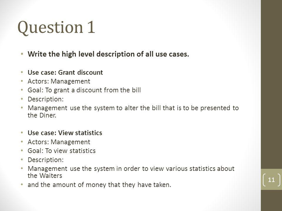 Question 1 Write the high level description of all use cases.