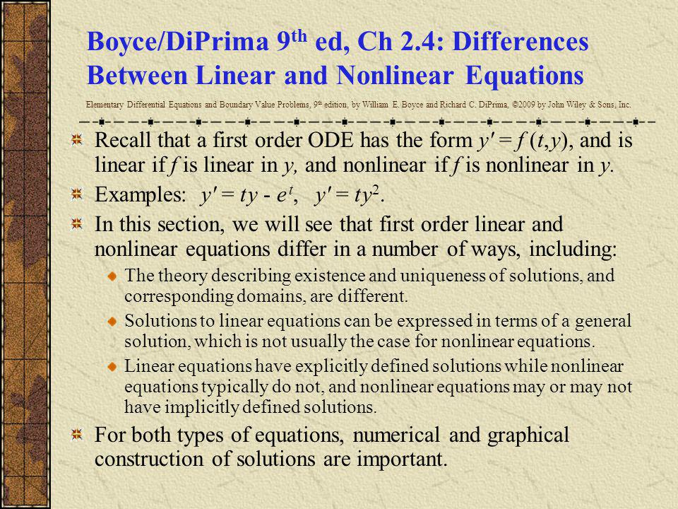 Boyce/DiPrima 9th ed, Ch 2.4: Differences Between Linear and Nonlinear Equations Elementary Differential Equations and Boundary Value Problems, 9th edition, by William E. Boyce and Richard C. DiPrima, ©2009 by John Wiley & Sons, Inc.