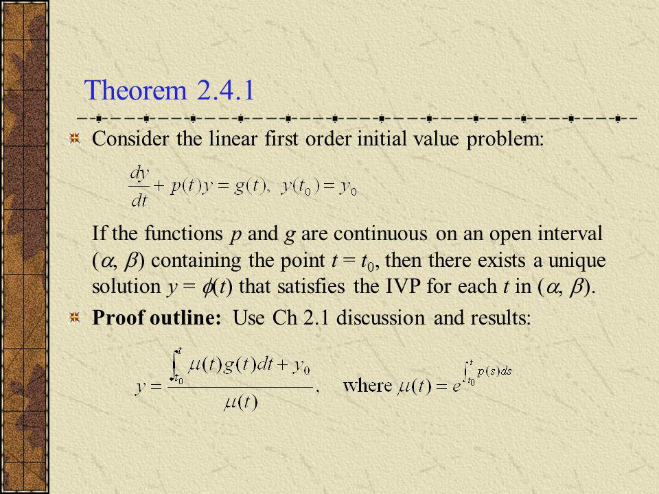 Theorem 2.4.1 Consider the linear first order initial value problem: