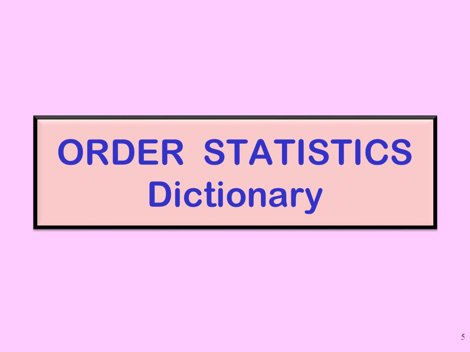 ORDER STATISTICS Dictionary