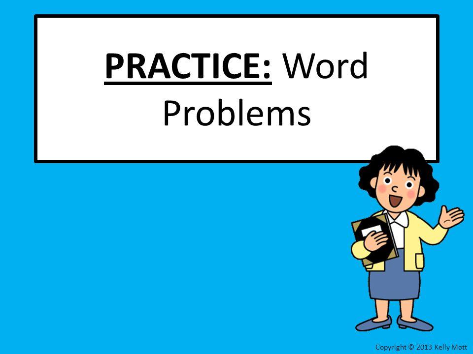 PRACTICE: Word Problems
