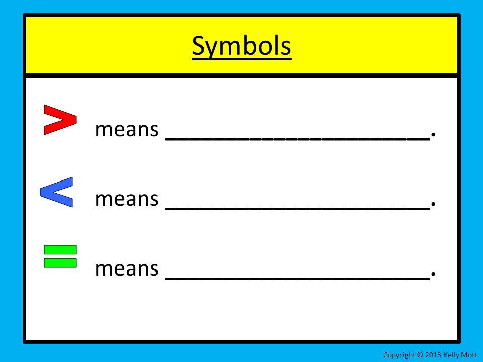 Symbols means ______________________. > < =
