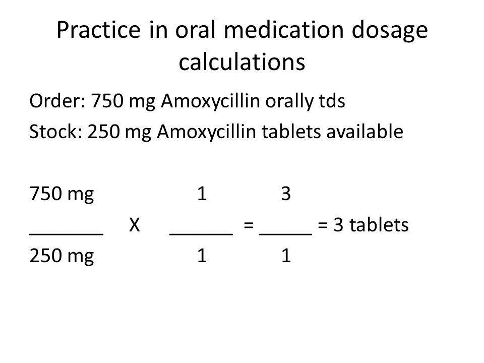 Practice in oral medication dosage calculations