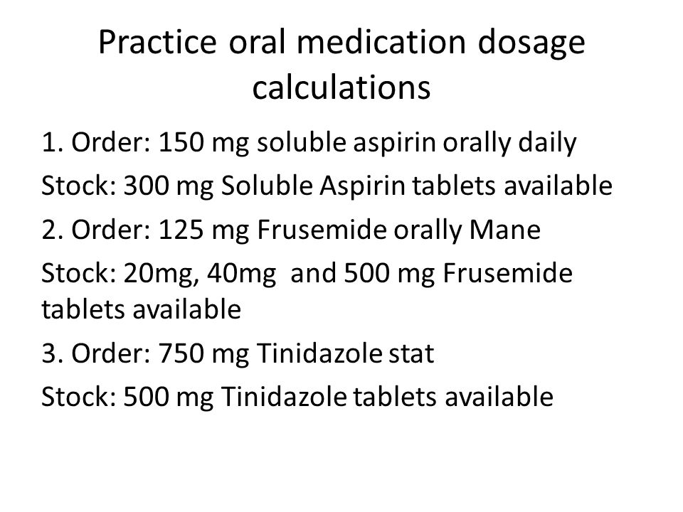 Practice oral medication dosage calculations