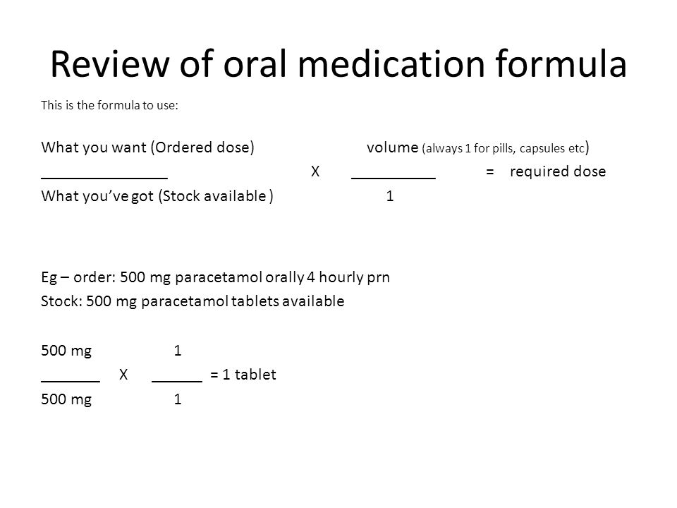 Review of oral medication formula