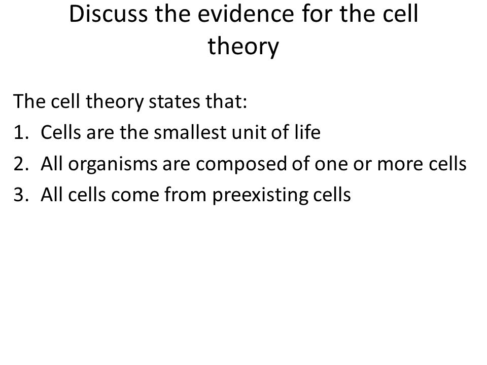 Discuss the evidence for the cell theory