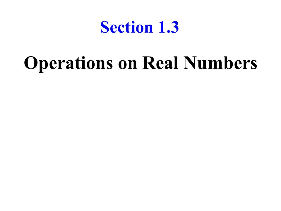 Operations on Real Numbers