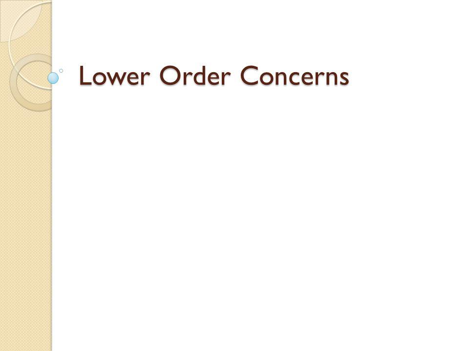 Lower Order Concerns