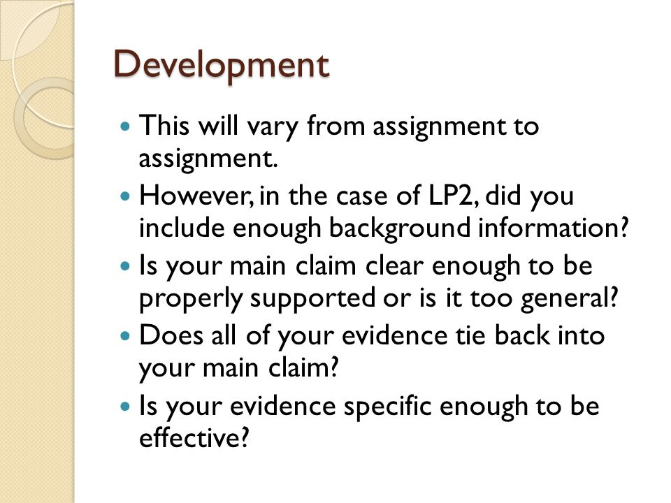 Development This will vary from assignment to assignment.
