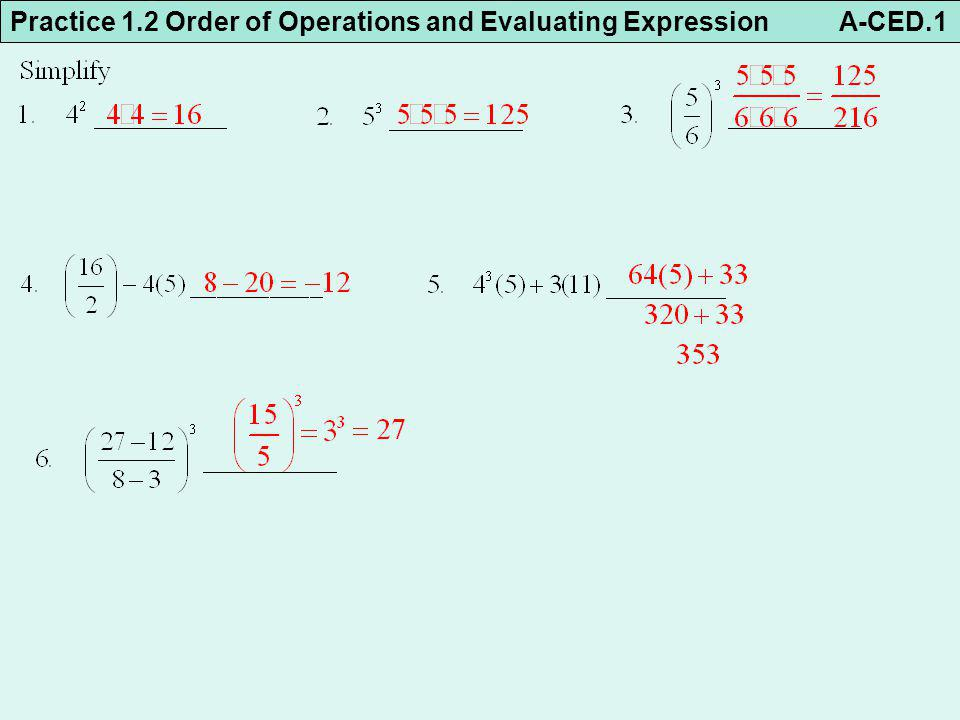 Practice 1.2 Order of Operations and Evaluating Expression A-CED.1