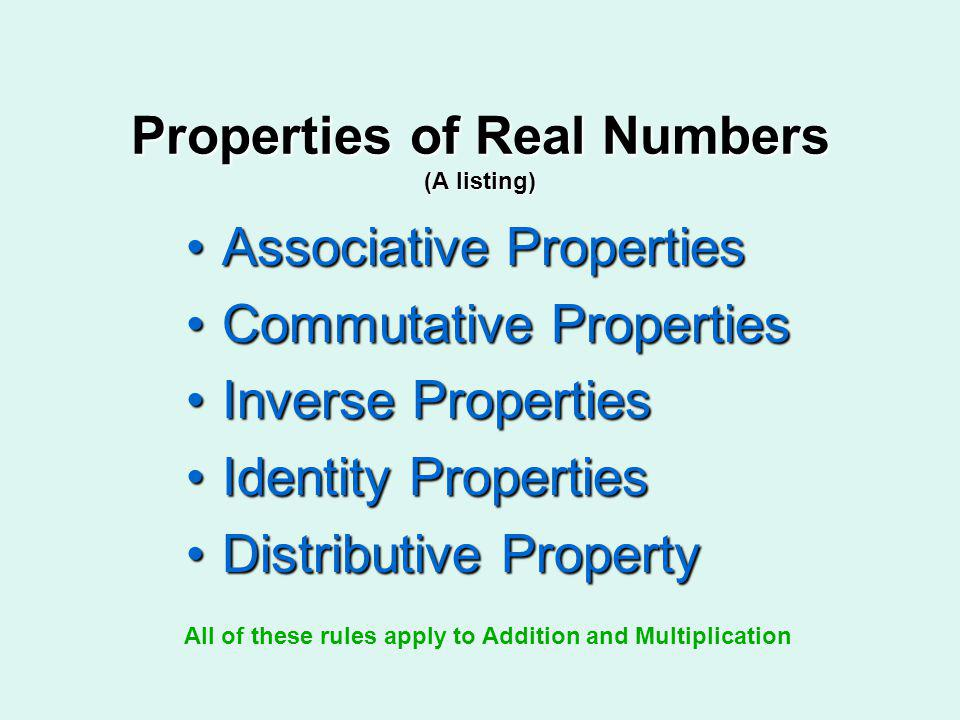 Properties of Real Numbers (A listing)