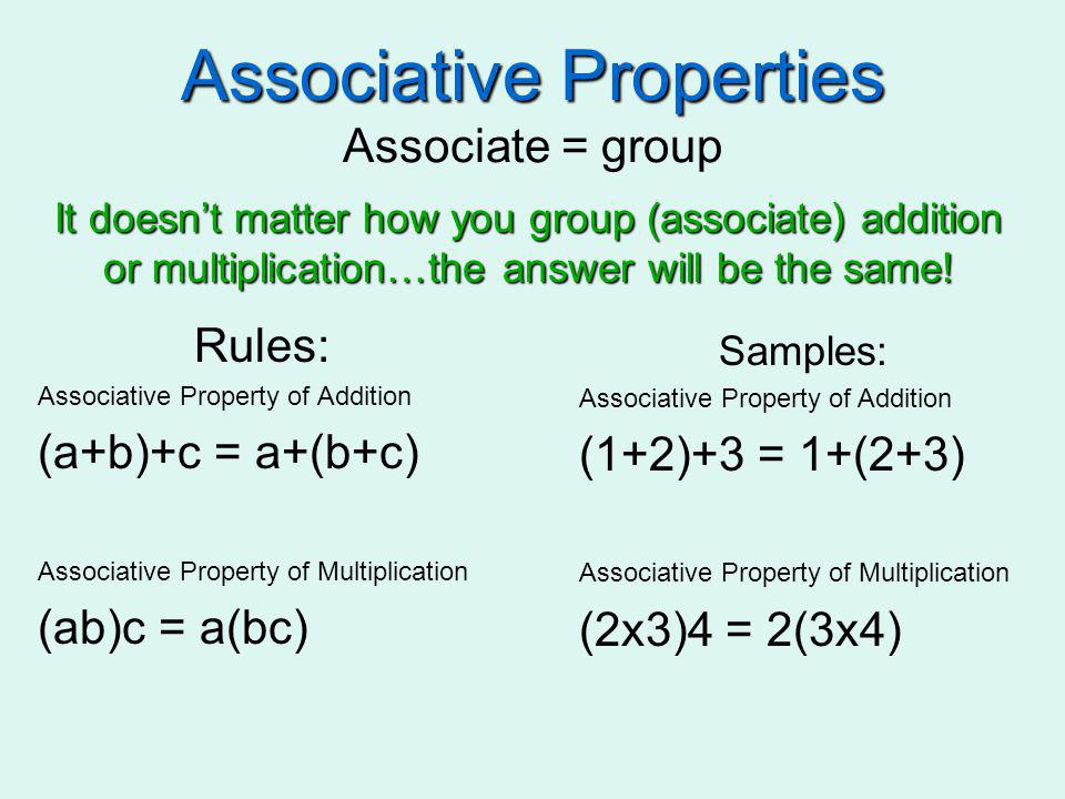 Associative Properties Associate = group