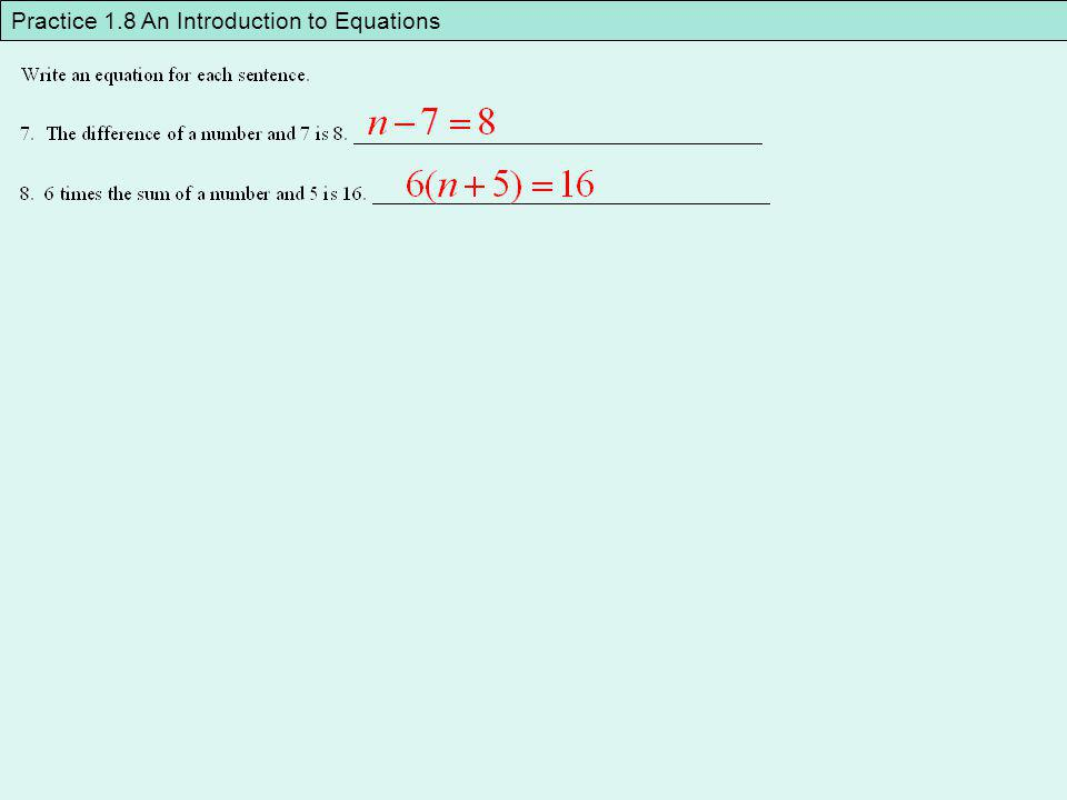 Practice 1.8 An Introduction to Equations