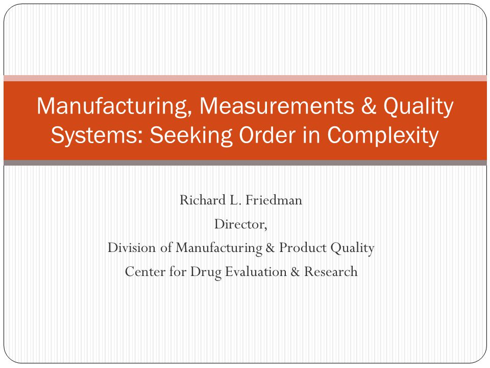 Manufacturing, Measurements & Quality Systems: Seeking Order in Complexity