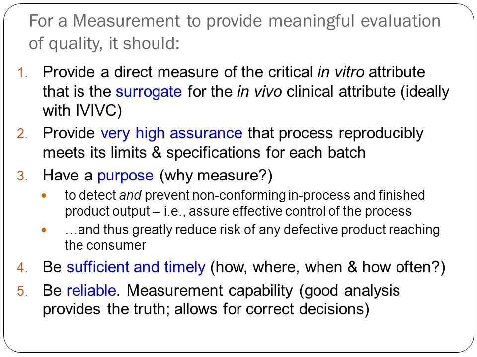 For a Measurement to provide meaningful evaluation of quality, it should: