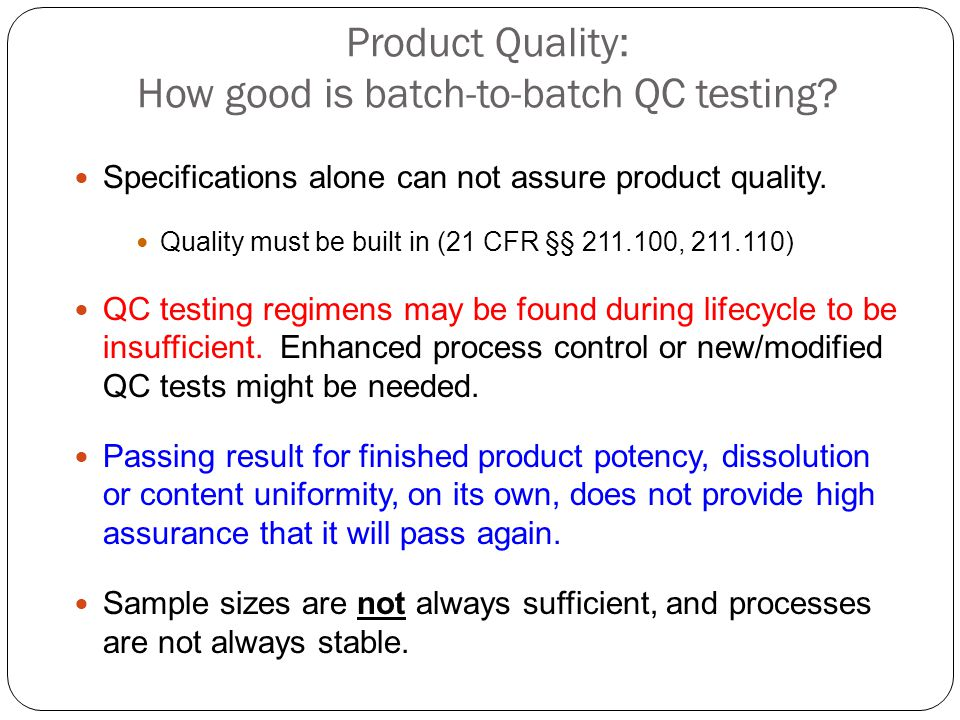 Product Quality: How good is batch-to-batch QC testing