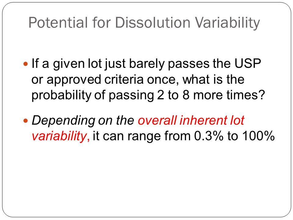 Potential for Dissolution Variability