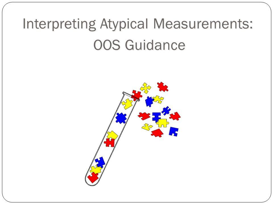 Interpreting Atypical Measurements: OOS Guidance