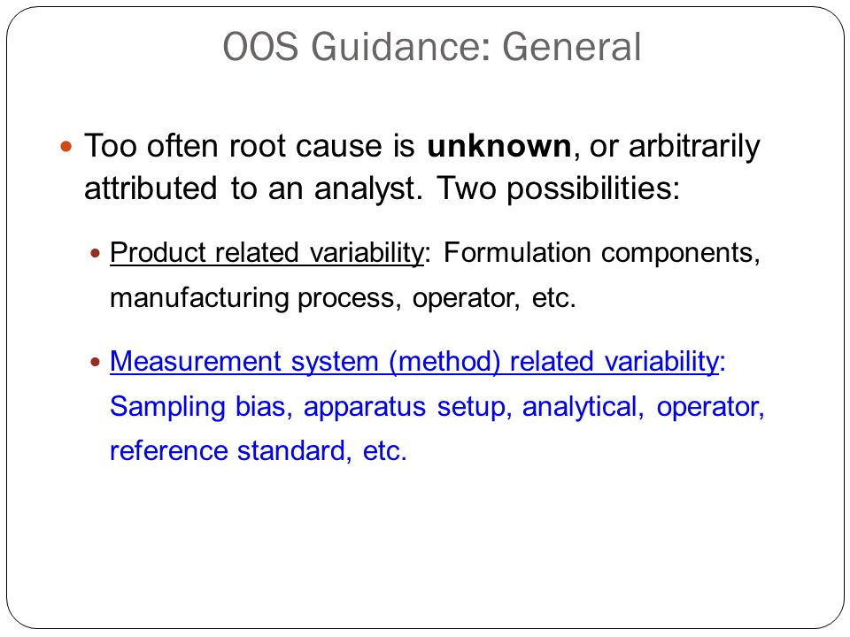 OOS Guidance: General 3/31/2017. Too often root cause is unknown, or arbitrarily attributed to an analyst. Two possibilities: