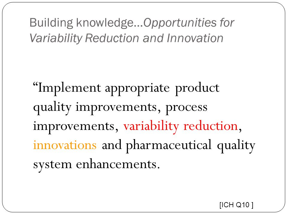 Building knowledge…Opportunities for Variability Reduction and Innovation