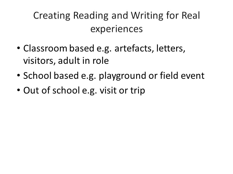 Creating Reading and Writing for Real experiences