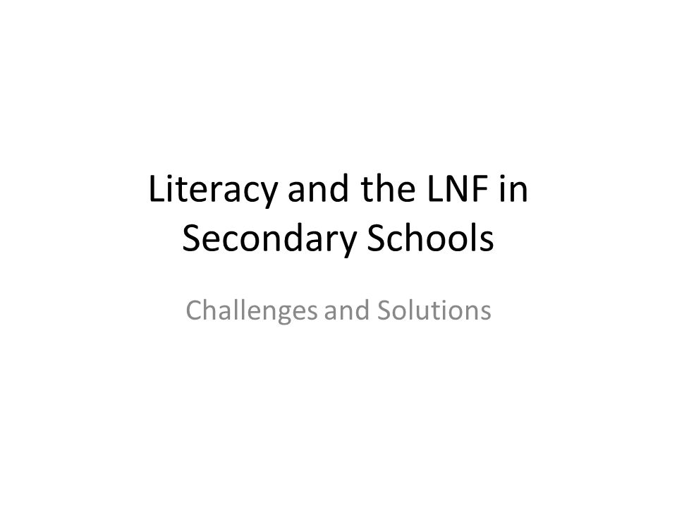 Literacy and the LNF in Secondary Schools