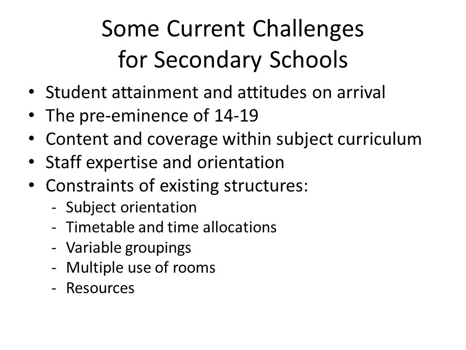 Some Current Challenges for Secondary Schools