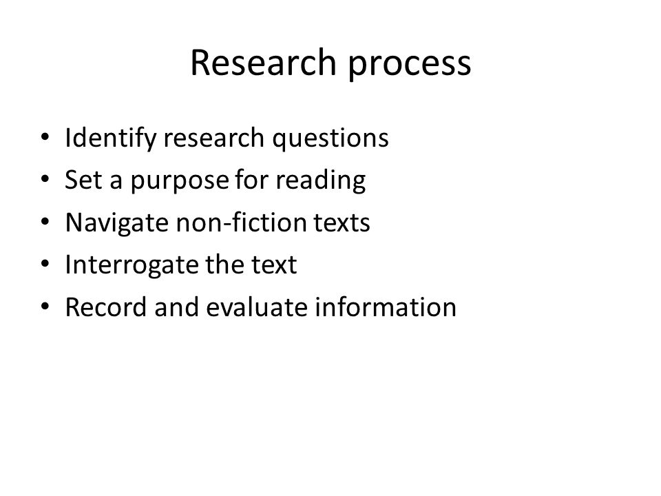 Research process Identify research questions Set a purpose for reading
