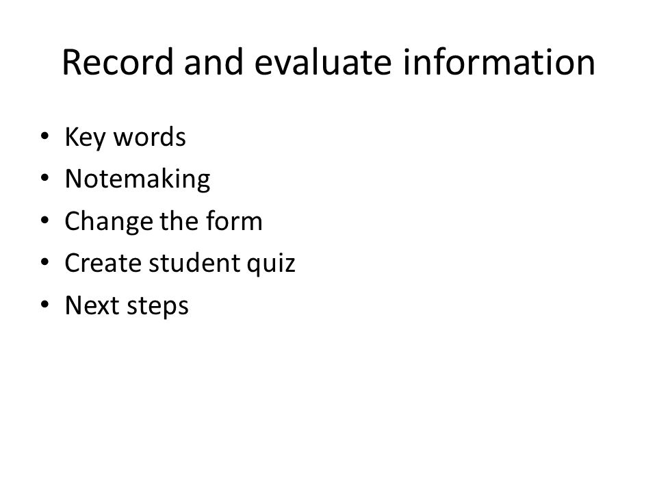 Record and evaluate information
