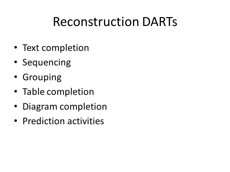 Reconstruction DARTs Text completion Sequencing Grouping