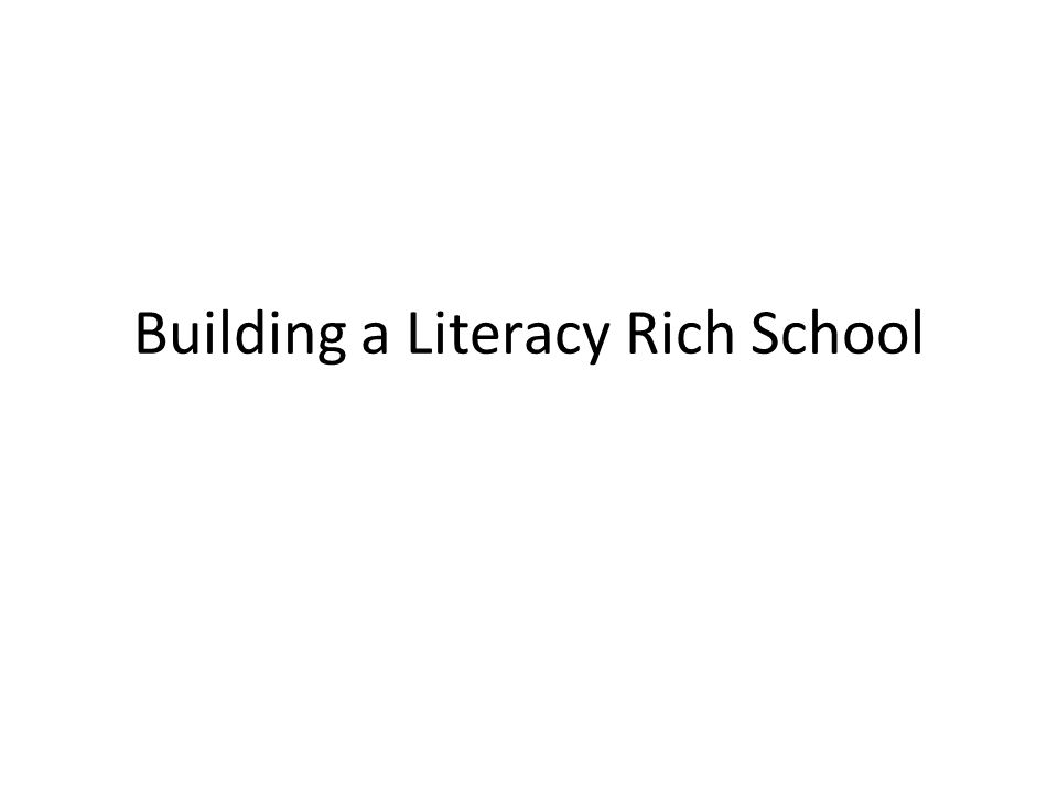 Building a Literacy Rich School