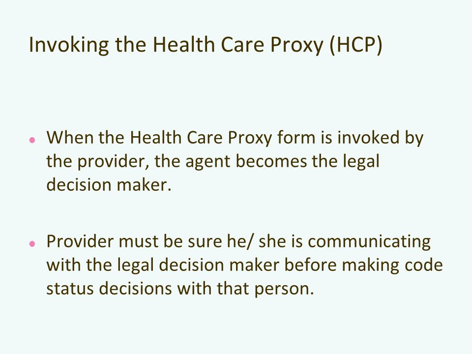 Invoking the Health Care Proxy (HCP)